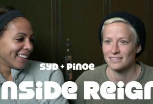 INSIDE REIGN, Ep1: Syd+Pinoe