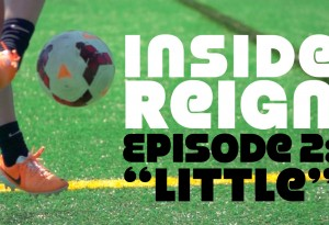 "Inside Reign, Ep. 2 ""Little"""