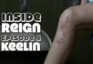 INSIDE REIGN, EP4: Keelin