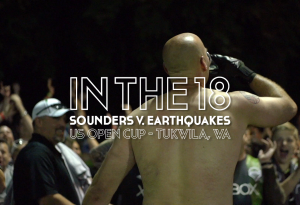 IN THE 18, US Open Cup, Sounders v. Earthquakes